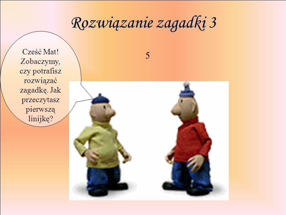 Rozwiązanie zagadki 3 5 Cześć Mat!