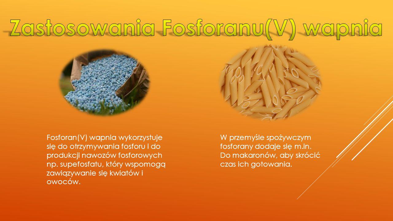 Zastosowania Fosforanu(V) wapnia