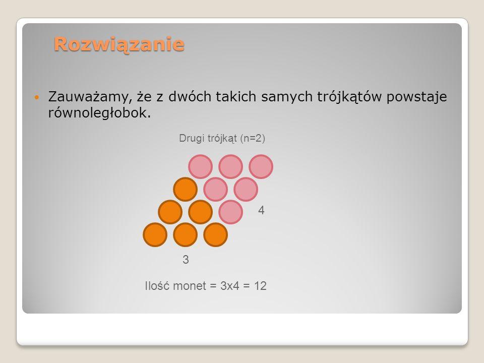 Rozwiązanie Zauważamy, że z dwóch takich samych trójkątów powstaje równoległobok. Drugi trójkąt (n=2)