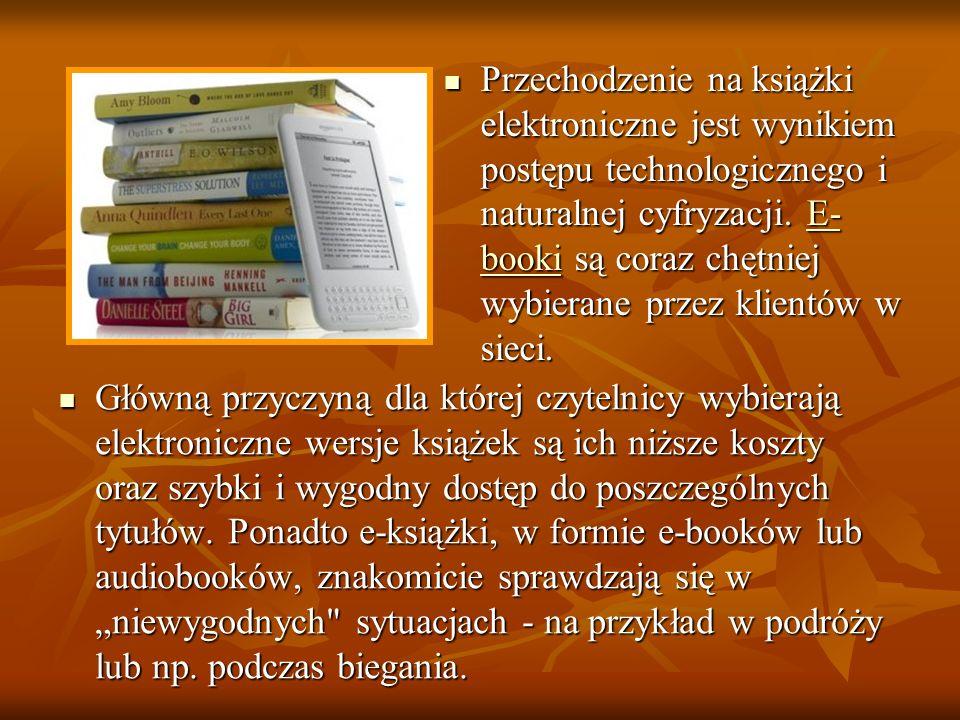 Przechodzenie na książki elektroniczne jest wynikiem postępu technologicznego i naturalnej cyfryzacji. E-booki są coraz chętniej wybierane przez klientów w sieci.