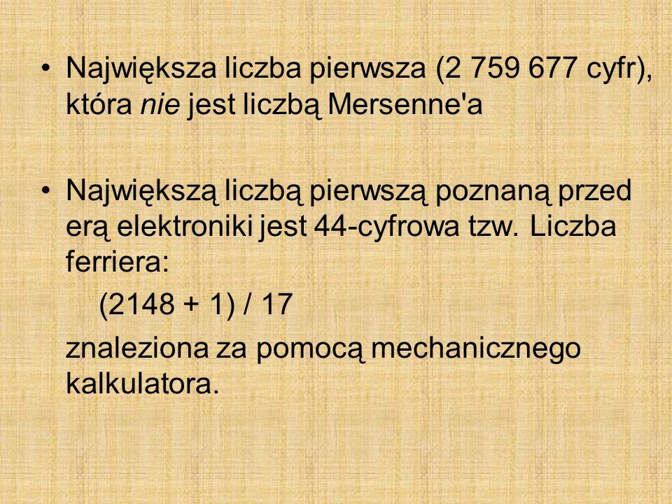 Największa liczba pierwsza (2 759 677 cyfr), która nie jest liczbą Mersenne a
