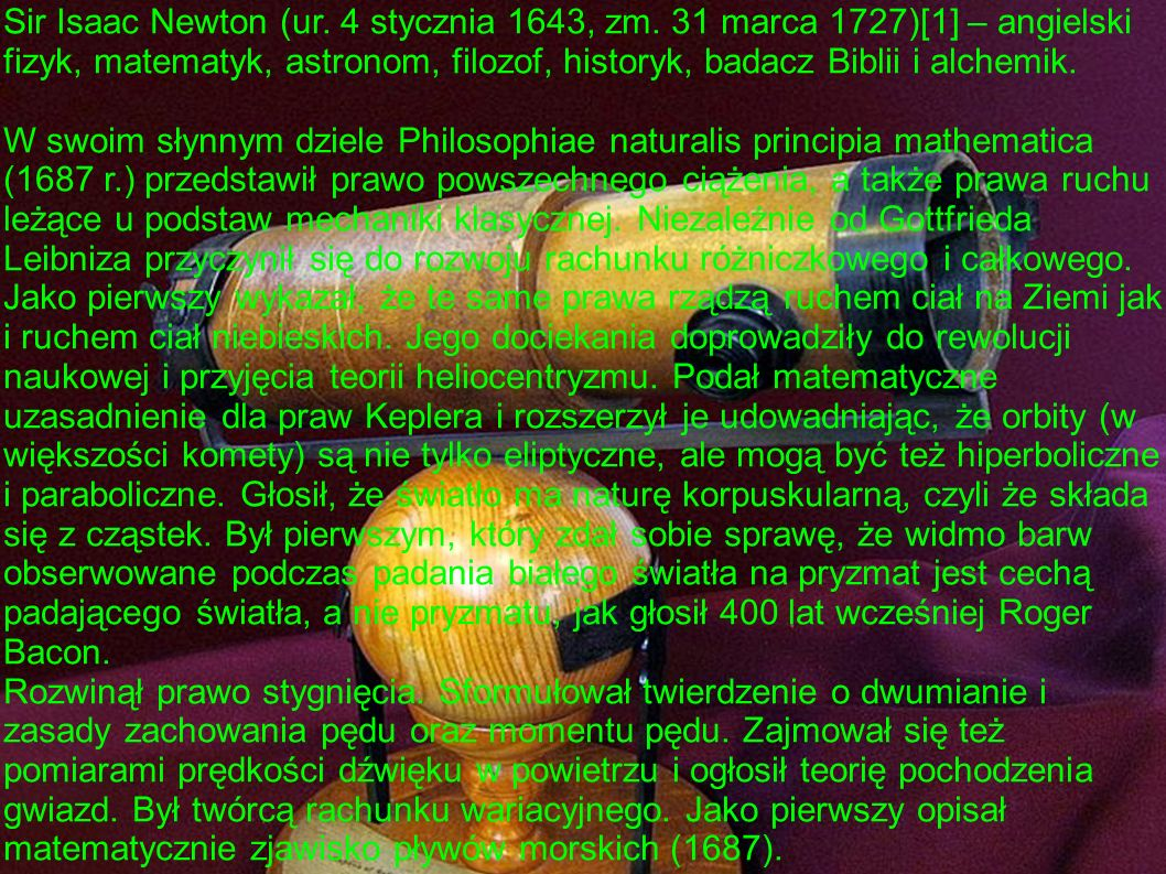 Sir Isaac Newton (ur. 4 stycznia 1643, zm