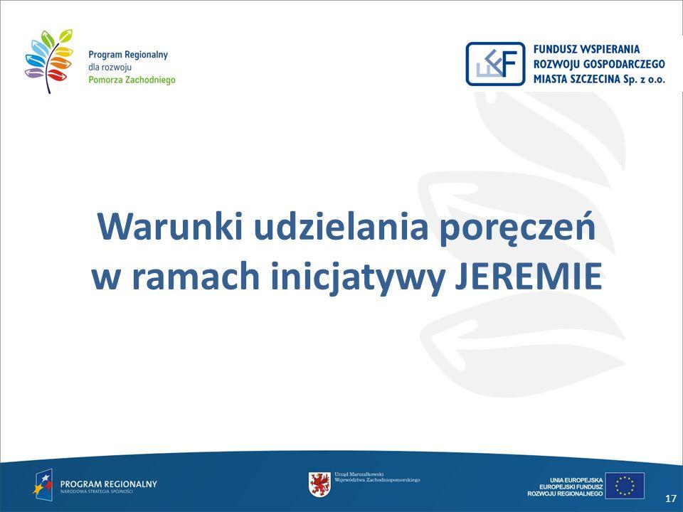 Warunki udzielania poręczeń w ramach inicjatywy JEREMIE