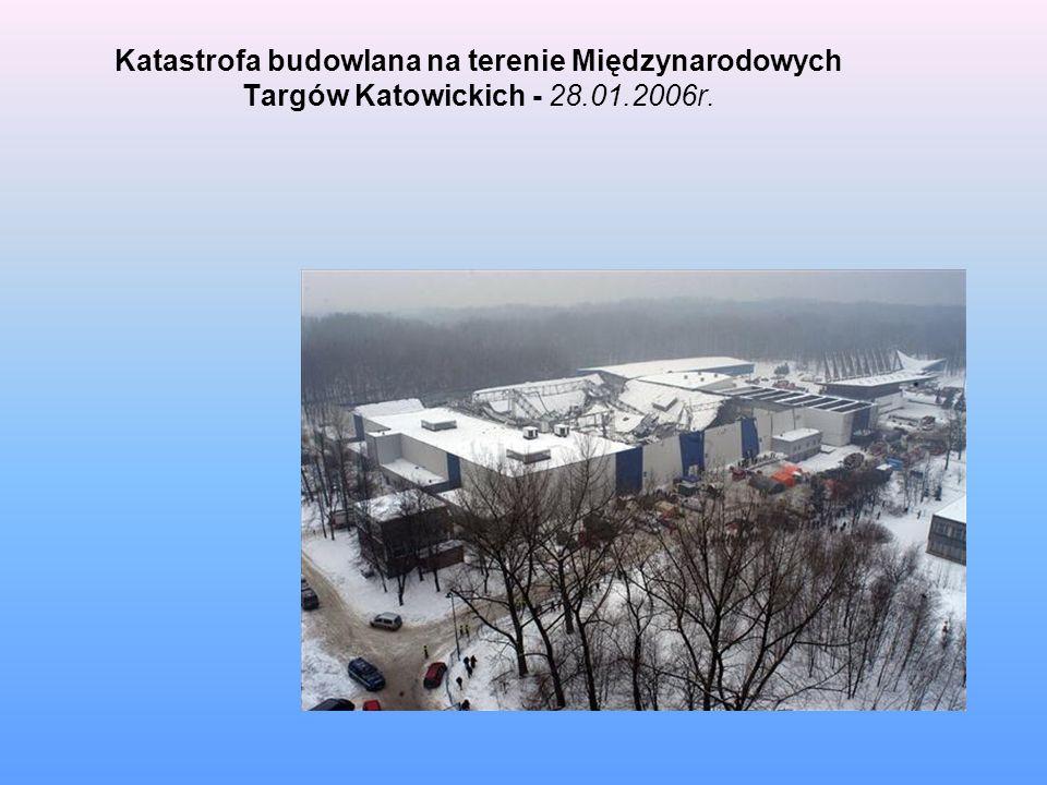 Katastrofa budowlana na terenie Międzynarodowych Targów Katowickich - 28.01.2006r.