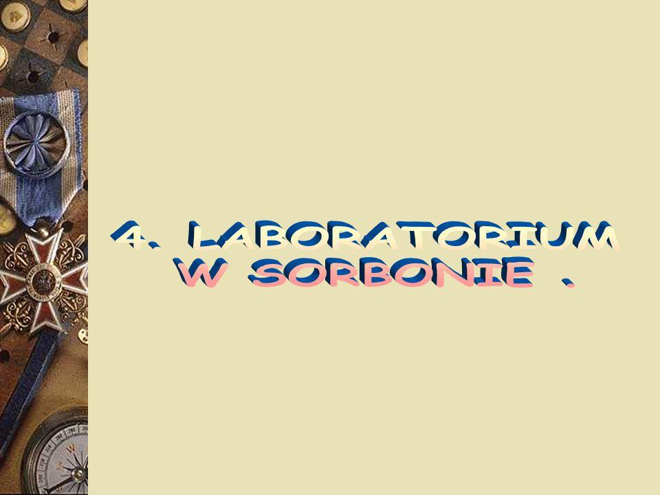 4. LABORATORIUM W SORBONIE .