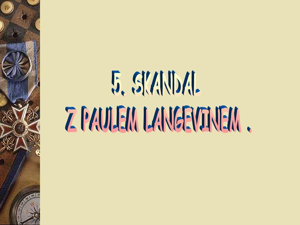 5. SKANDAL Z PAULEM LANGEVINEM .