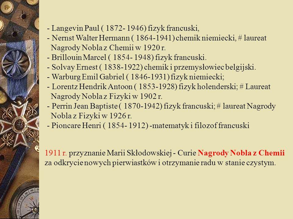 - Langevin Paul ( 1872- 1946) fizyk francuski,