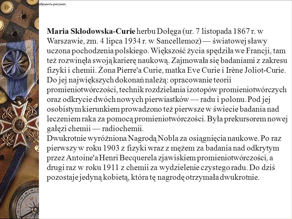 Maria Skłodowska-Curie herbu Dołęga (ur. 7 listopada 1867 r
