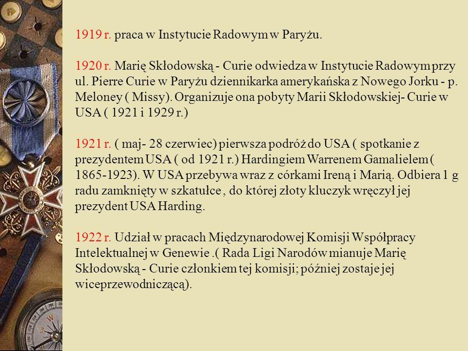 1919 r. praca w Instytucie Radowym w Paryżu.