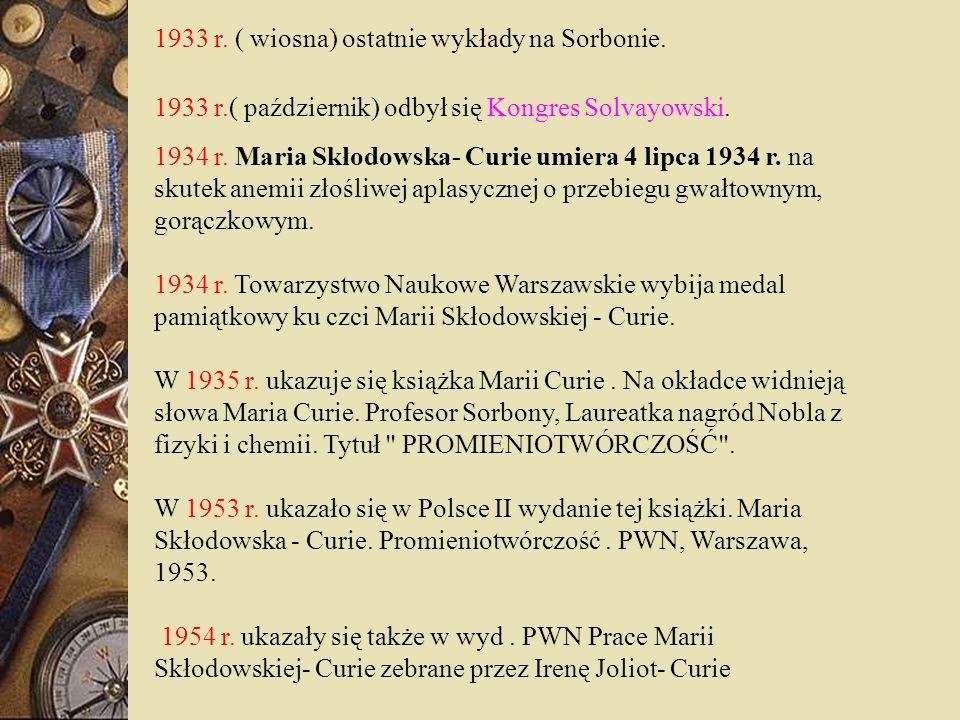 1933 r. ( wiosna) ostatnie wykłady na Sorbonie.