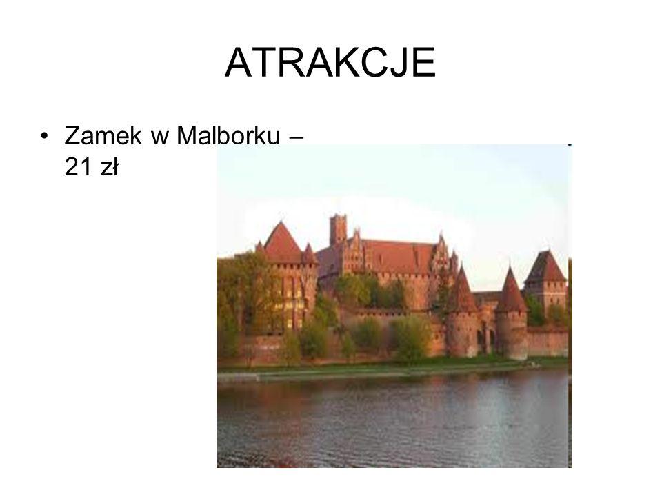 ATRAKCJE Zamek w Malborku – 21 zł