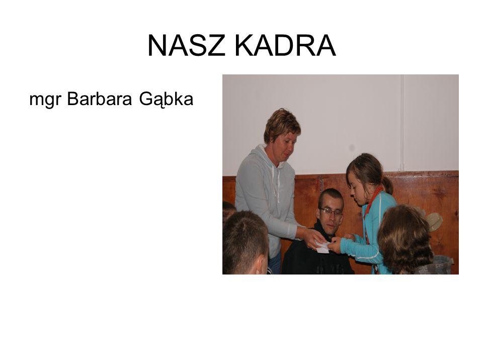 NASZ KADRA mgr Barbara Gąbka