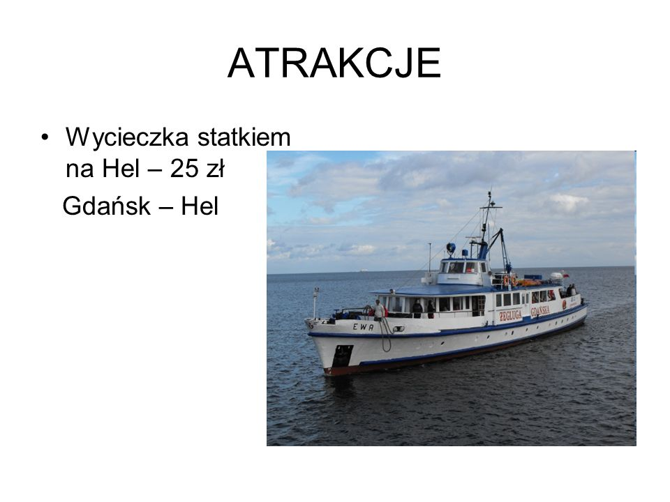 ATRAKCJE Wycieczka statkiem na Hel – 25 zł Gdańsk – Hel
