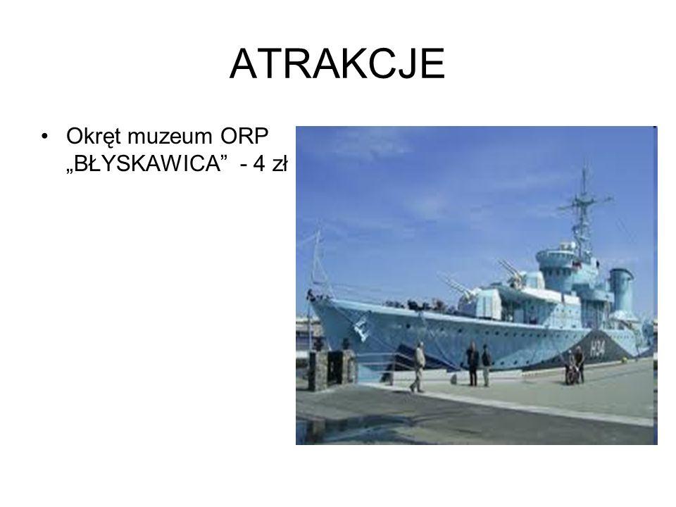 """ATRAKCJE Okręt muzeum ORP """"BŁYSKAWICA - 4 zł"""