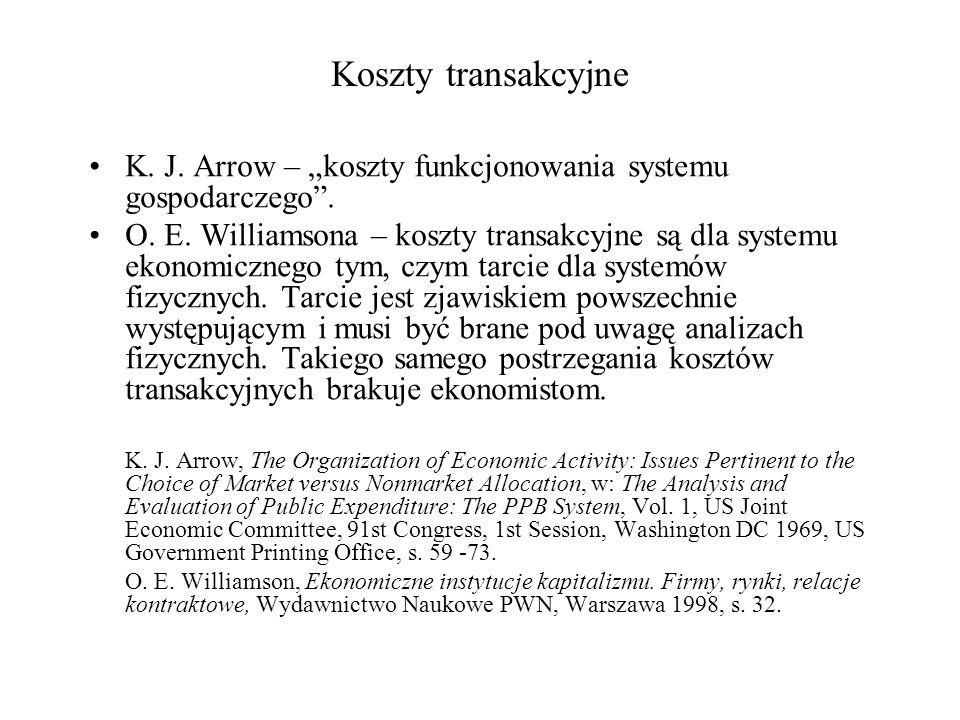 """Koszty transakcyjne K. J. Arrow – """"koszty funkcjonowania systemu gospodarczego ."""
