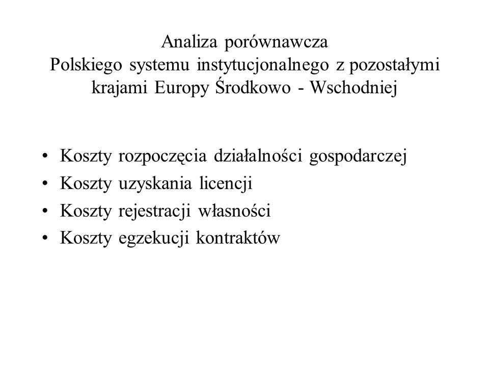 Analiza porównawcza Polskiego systemu instytucjonalnego z pozostałymi krajami Europy Środkowo - Wschodniej