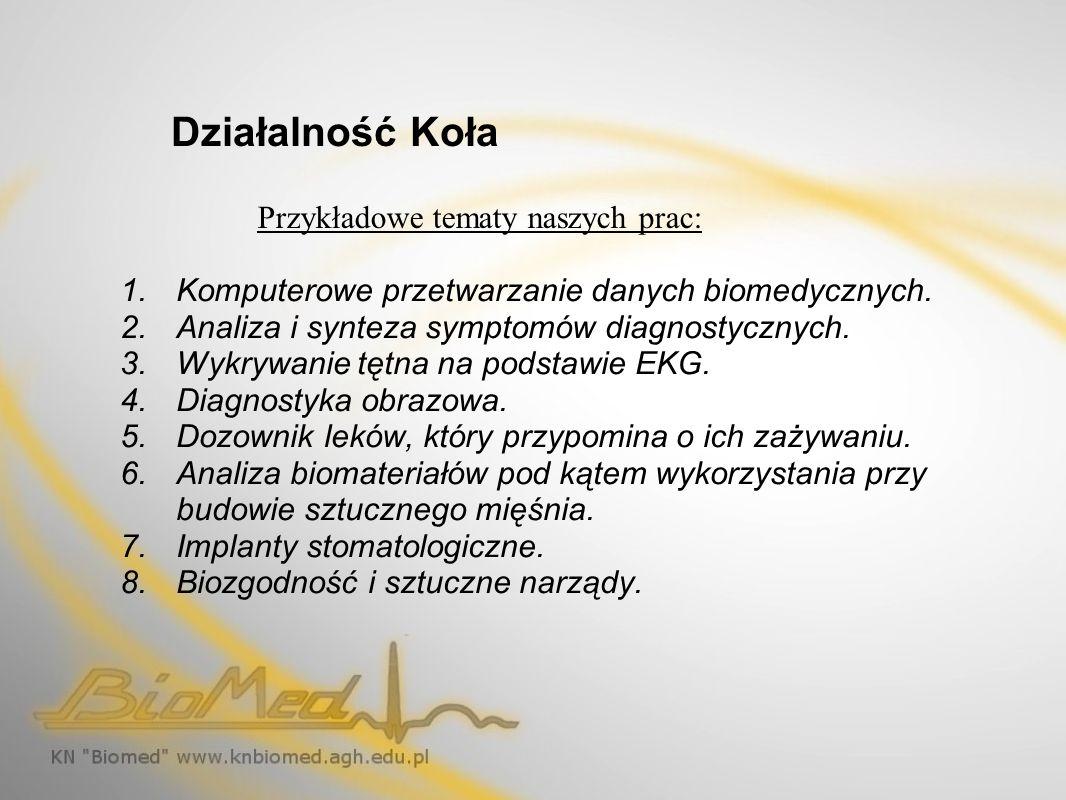 Działalność Koła Przykładowe tematy naszych prac: