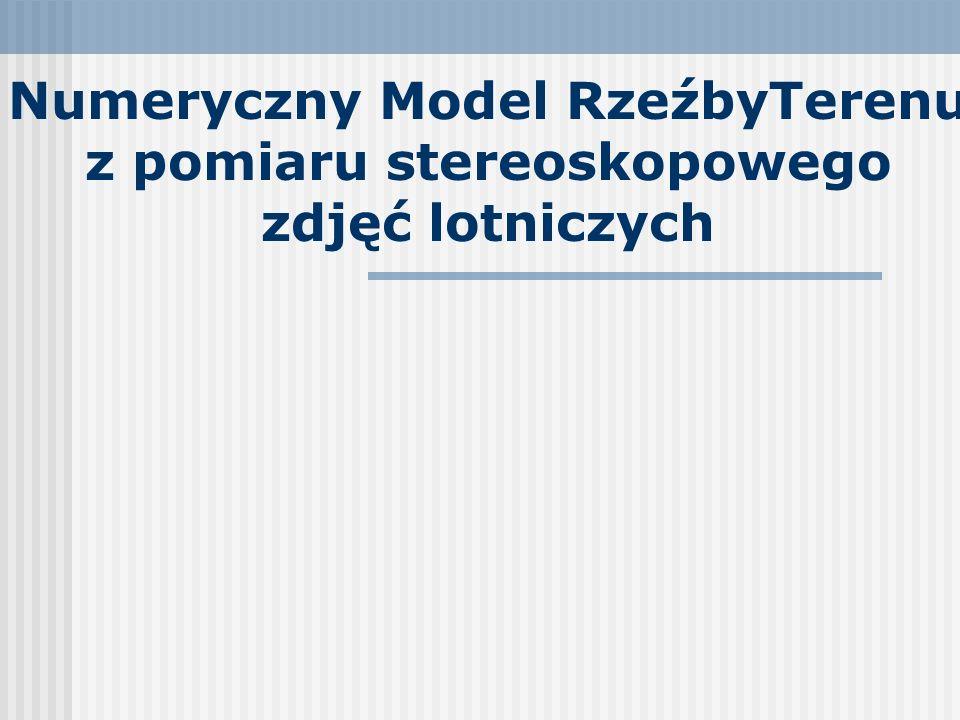 Numeryczny Model RzeźbyTerenu z pomiaru stereoskopowego zdjęć lotniczych