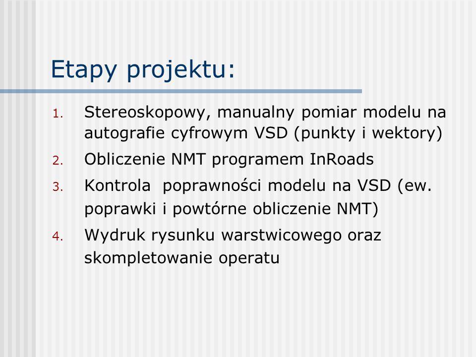 Etapy projektu: Stereoskopowy, manualny pomiar modelu na autografie cyfrowym VSD (punkty i wektory)