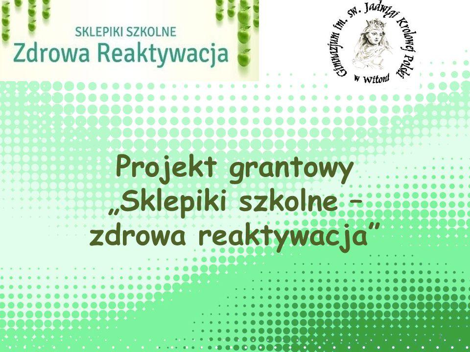 """Projekt grantowy """"Sklepiki szkolne – zdrowa reaktywacja"""