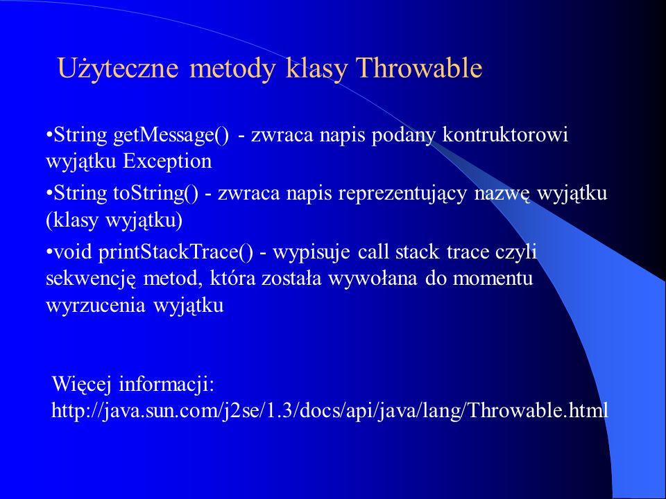 Użyteczne metody klasy Throwable