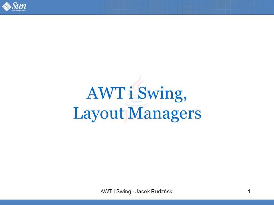 AWT i Swing, Layout Managers