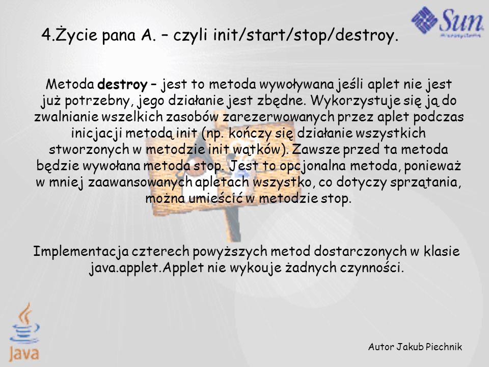 4.Życie pana A. – czyli init/start/stop/destroy.