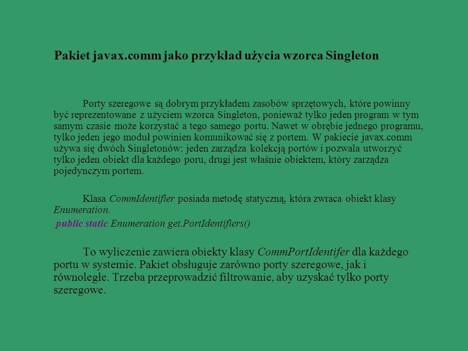 Pakiet javax.comm jako przykład użycia wzorca Singleton