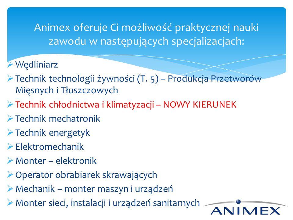Animex oferuje Ci możliwość praktycznej nauki zawodu w następujących specjalizacjach: