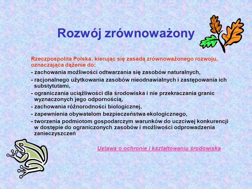 Rozwój zrównoważony Rzeczpospolita Polska, kierując się zasadą zrównoważonego rozwoju, oznaczająca dążenie do: