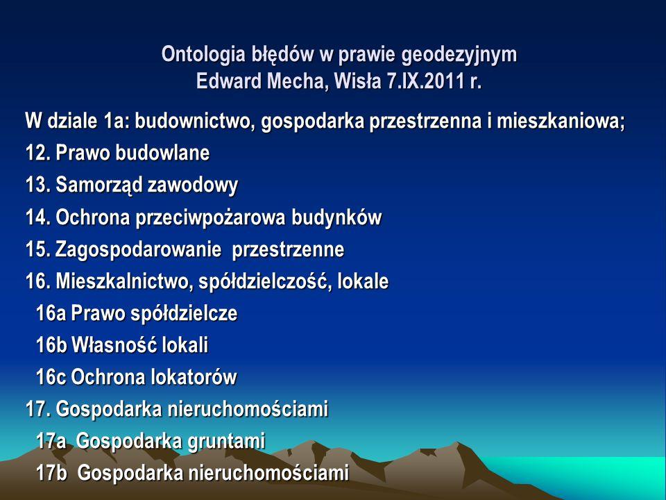 Ontologia błędów w prawie geodezyjnym Edward Mecha, Wisła 7.IX.2011 r.