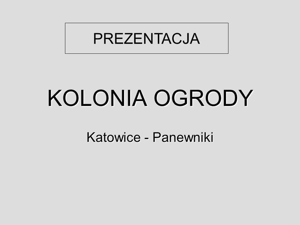 PREZENTACJA KOLONIA OGRODY Katowice - Panewniki