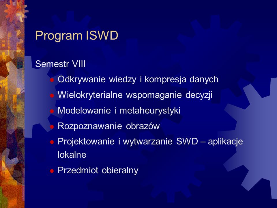 Program ISWD Semestr VIII Odkrywanie wiedzy i kompresja danych