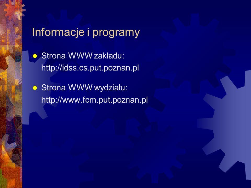 Informacje i programy Strona WWW zakładu: http://idss.cs.put.poznan.pl