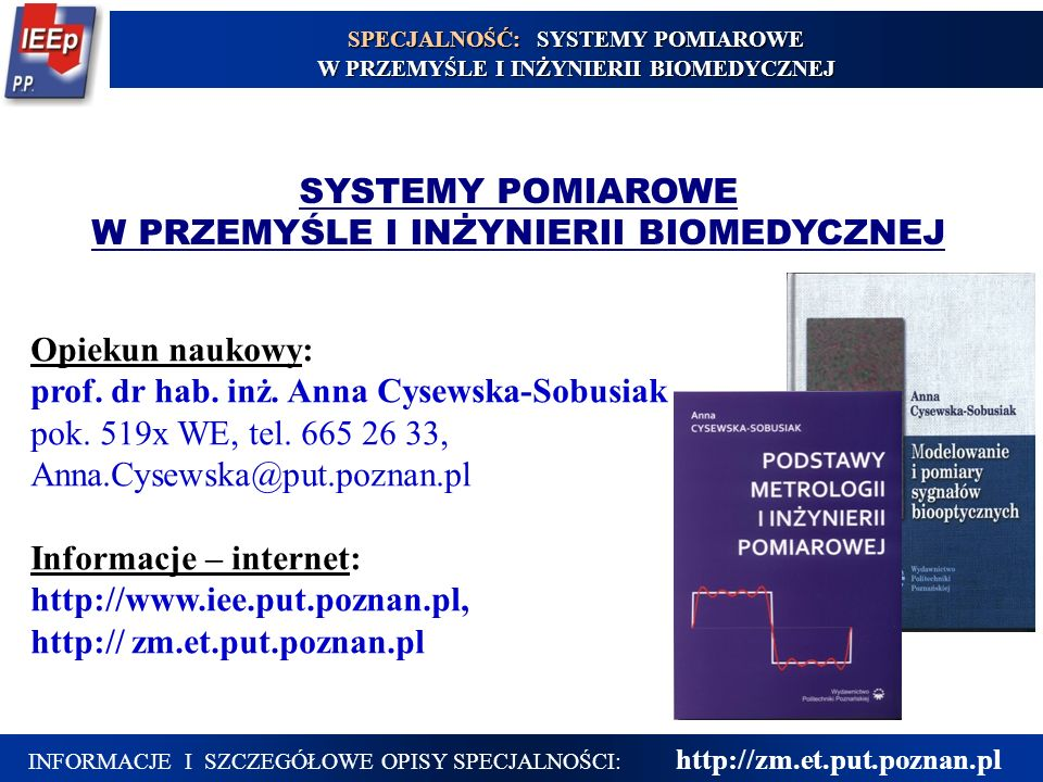 SPECJALNOŚĆ: SYSTEMY POMIAROWE W PRZEMYŚLE I INŻYNIERII BIOMEDYCZNEJ