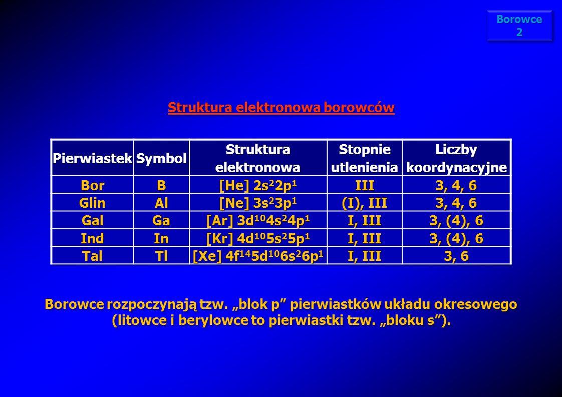 Struktura elektronowa borowców Struktura elektronowa
