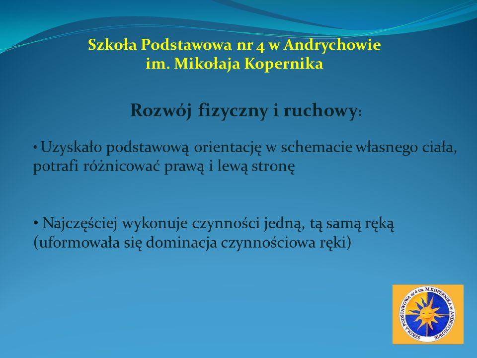 Szkoła Podstawowa nr 4 w Andrychowie Rozwój fizyczny i ruchowy: