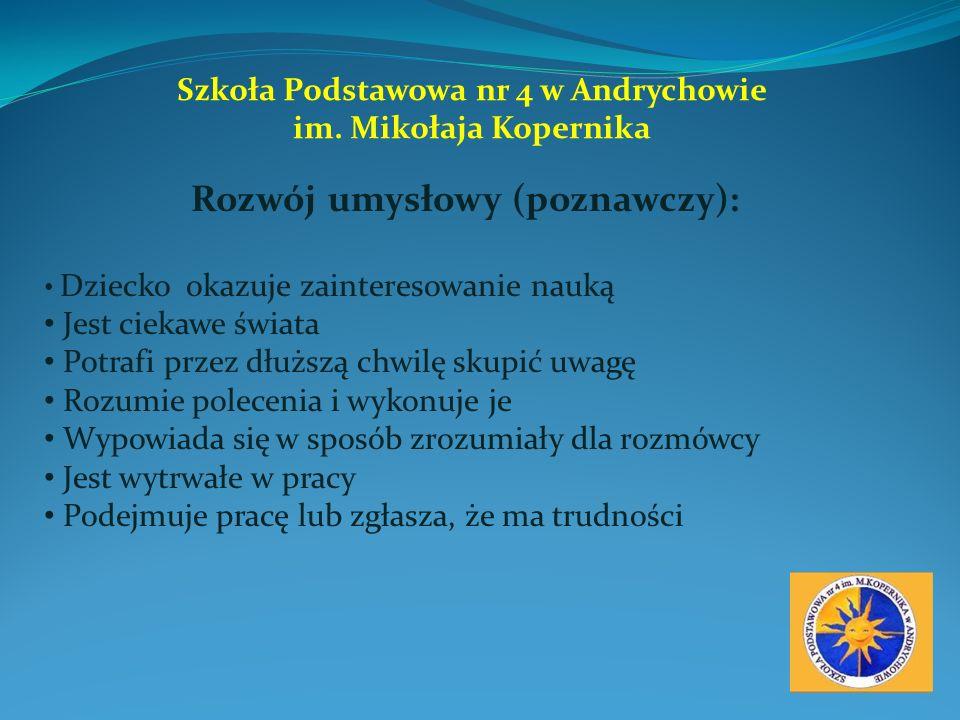 Szkoła Podstawowa nr 4 w Andrychowie Rozwój umysłowy (poznawczy):