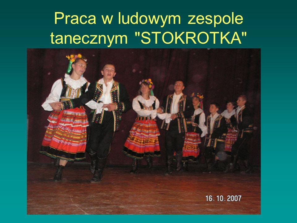 Praca w ludowym zespole tanecznym STOKROTKA