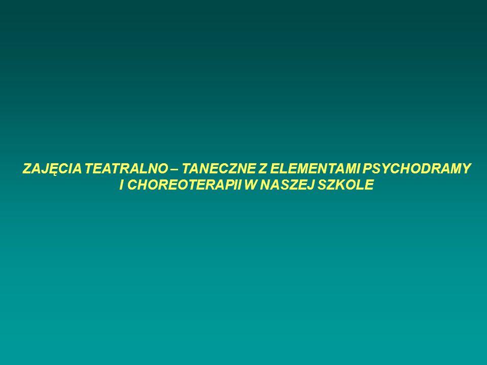 ZAJĘCIA TEATRALNO – TANECZNE Z ELEMENTAMI PSYCHODRAMY