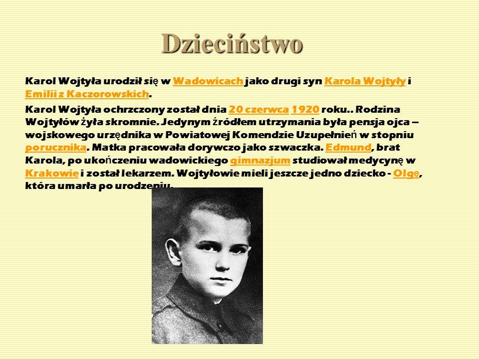 Dzieciństwo Karol Wojtyła urodził się w Wadowicach jako drugi syn Karola Wojtyły i Emilii z Kaczorowskich.