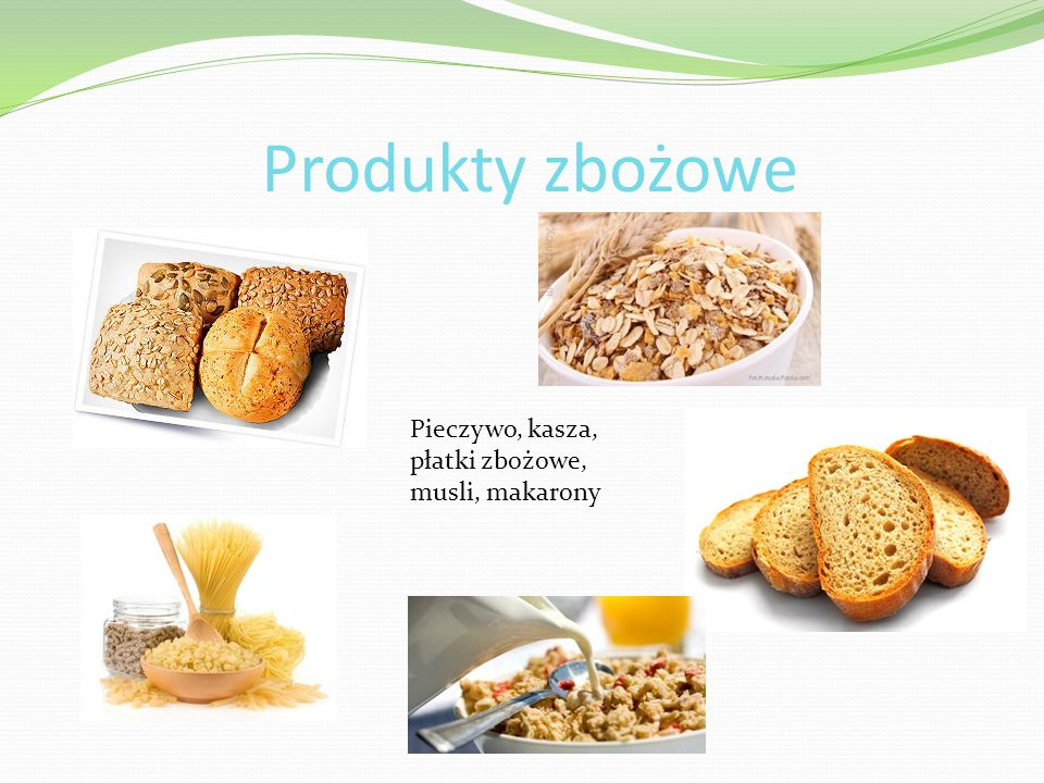 Produkty zbożowe Pieczywo, kasza, płatki zbożowe, musli, makarony