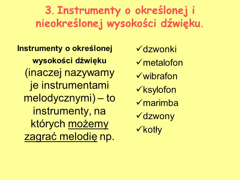 3. Instrumenty o określonej i nieokreślonej wysokości dźwięku.