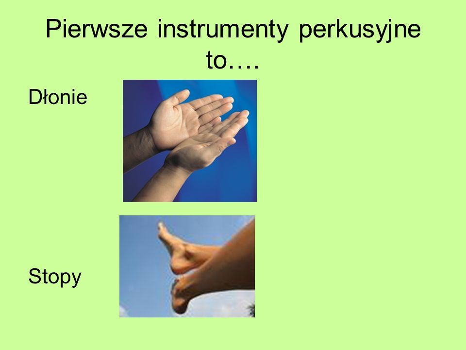 Pierwsze instrumenty perkusyjne to….
