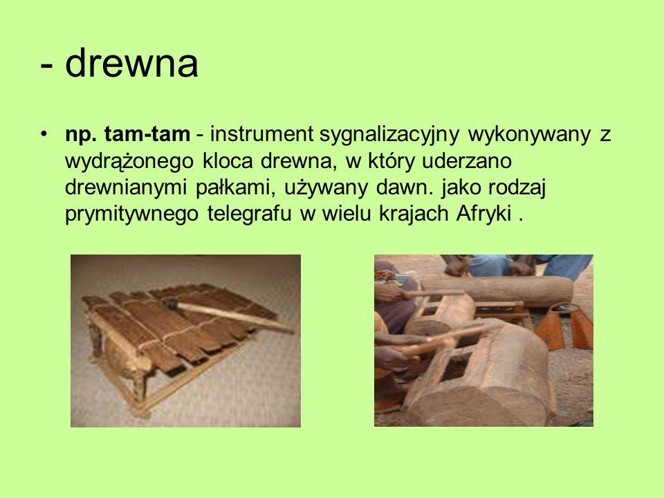 - drewna