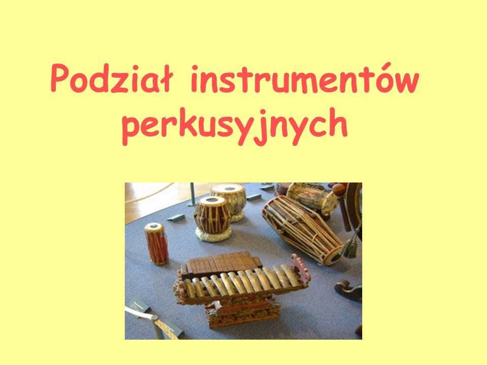 Podział instrumentów perkusyjnych