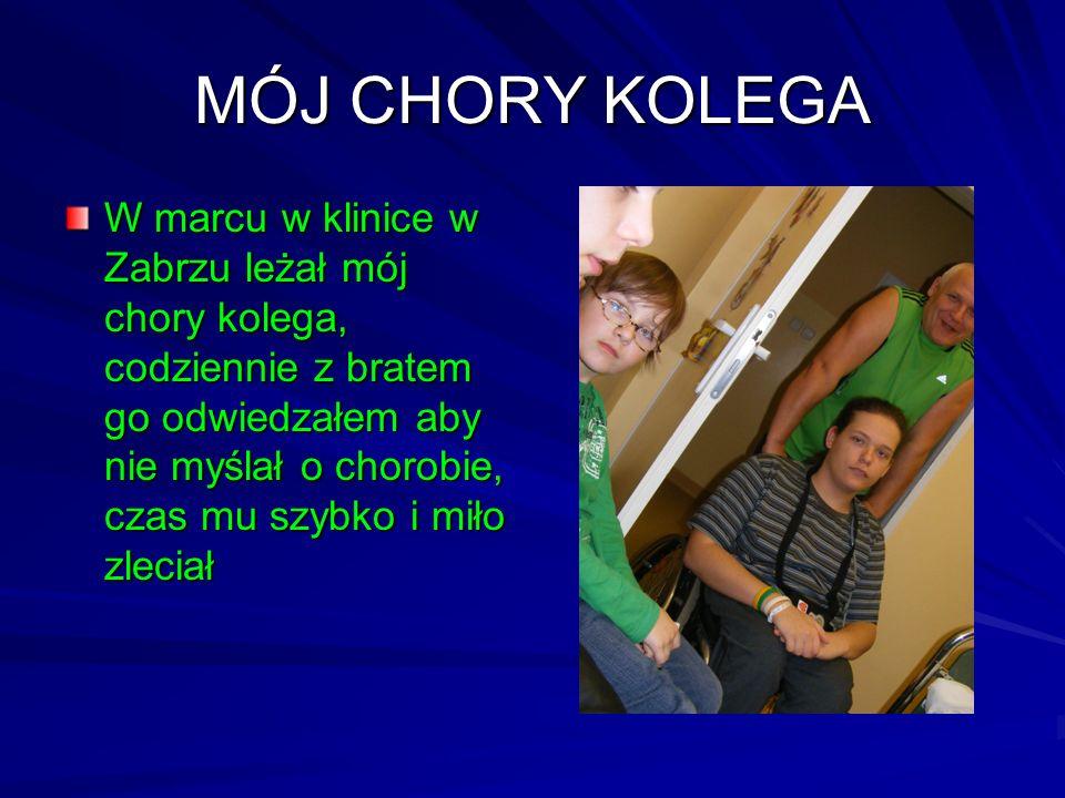MÓJ CHORY KOLEGA