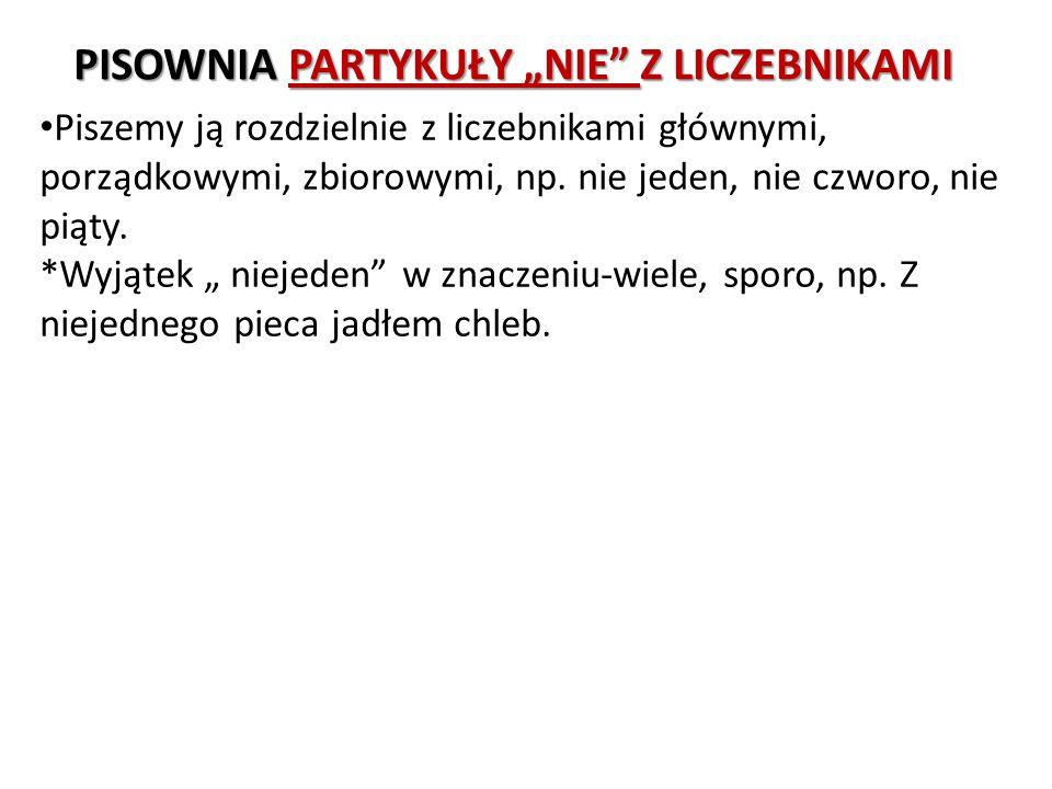 """PISOWNIA PARTYKUŁY """"NIE Z LICZEBNIKAMI"""