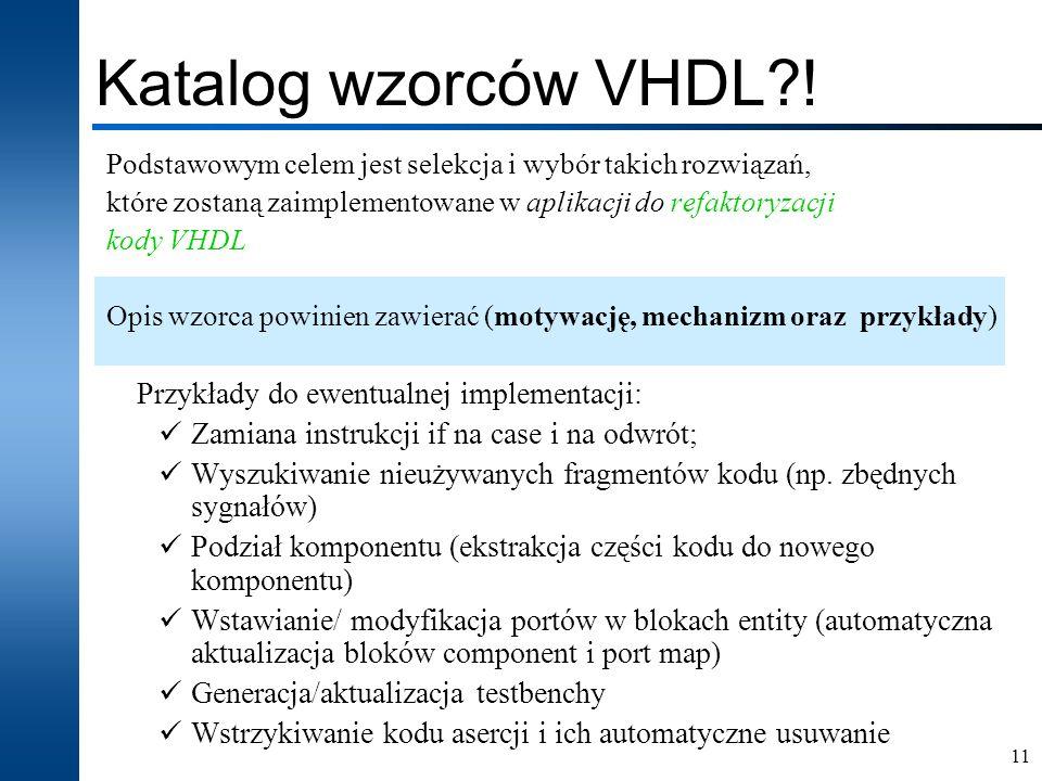 Katalog wzorców VHDL ! Przykłady do ewentualnej implementacji: