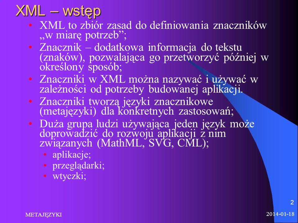 """XML – wstęp XML to zbiór zasad do definiowania znaczników """"w miarę potrzeb ;"""